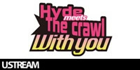USTREAM「Hyde meets The crawl -with you-」